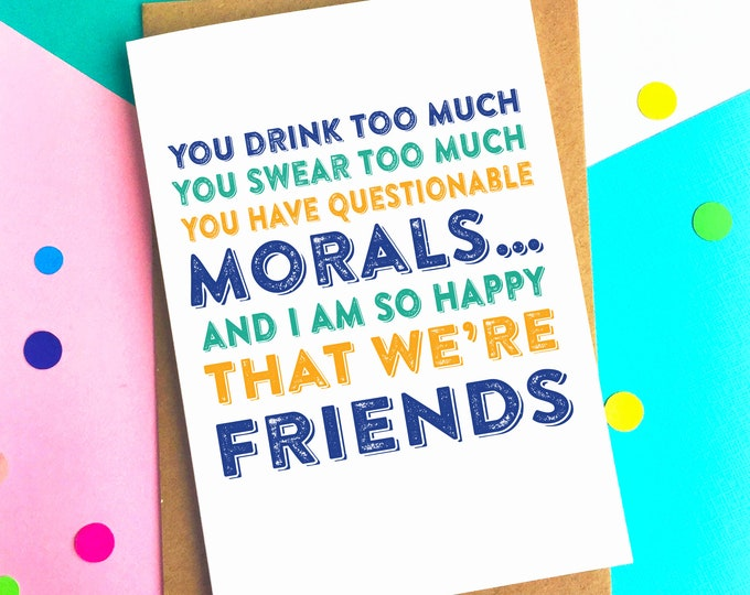 Questionable Morals Funny Celebration of Friendship Greetings Card