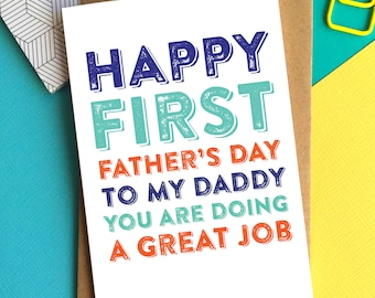 Happy First Father's Day Daddy You're Doing a Great Job Typographic Colourful Simple Greeting Card DYPFD032