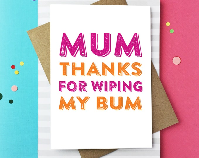Mum Thanks For Wiping My Bum Letterpress Inspired British Made Funny Mother's Day Greetings Card DYPHMD025