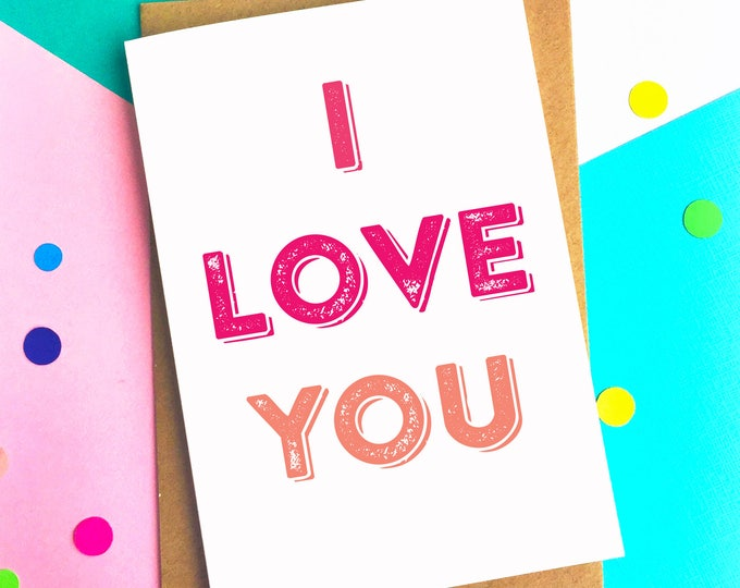 I Love You Simple Typographic Contemporary British Made British Humour Letterpress Inspired Greetings Card
