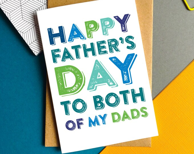 Happy Father's Day to Both of My Dads Typographic Contemporary Colourful Fathers Day Greeting Card DYPFD035