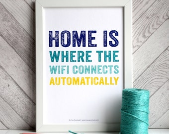 Home is Where the Wifi Connects Automatically British Inspired WoodBlock Printed A4 Print DYPP001