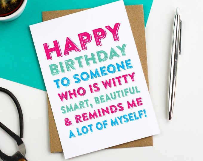 Happy Birthday to Someone who is as Witty as Me Cheeky Funny joke Contemporary Typographic inspired British UK Birthday Card