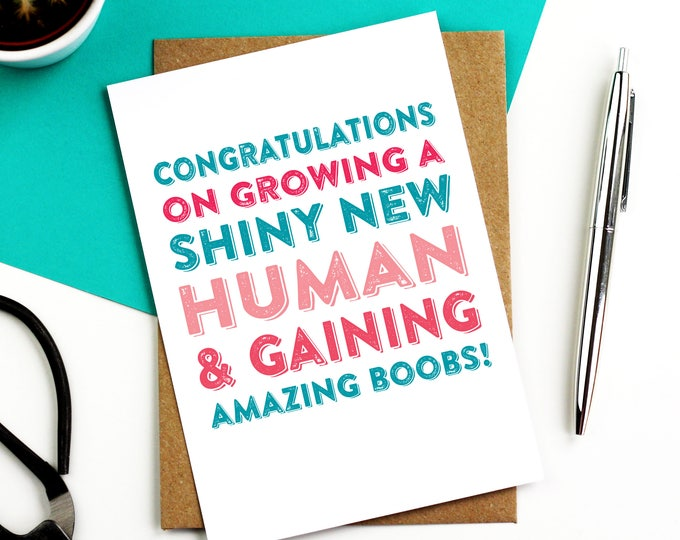 Congratulations on Growing a Human  and gaining amazing Boobs New Baby Joke Contemporary Typographic Joke Card DYPNB001