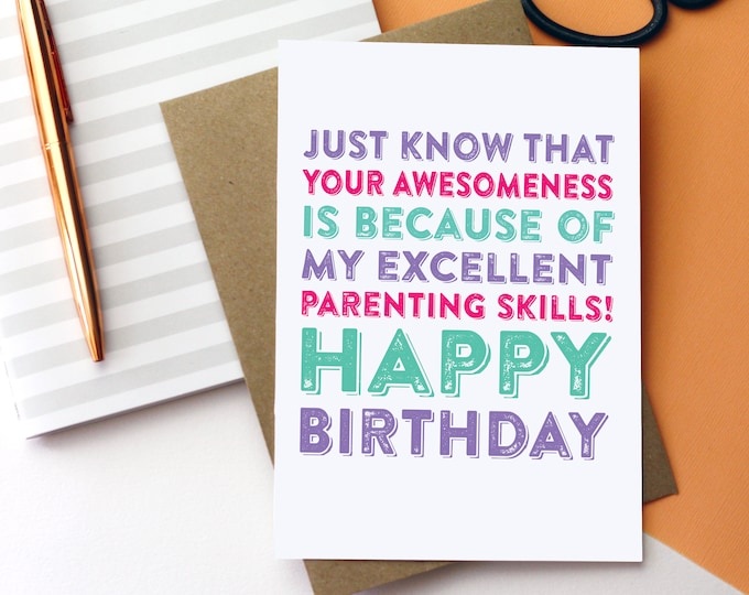 Happy Birthday Just Know Your Awesomeness is Because of My Parenting Skills Funny British Greeting Card
