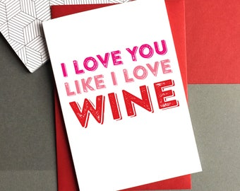 I Love You Like I Love Wine Funny Anniversary Valentines contemporary typographic greetings card DYPL031