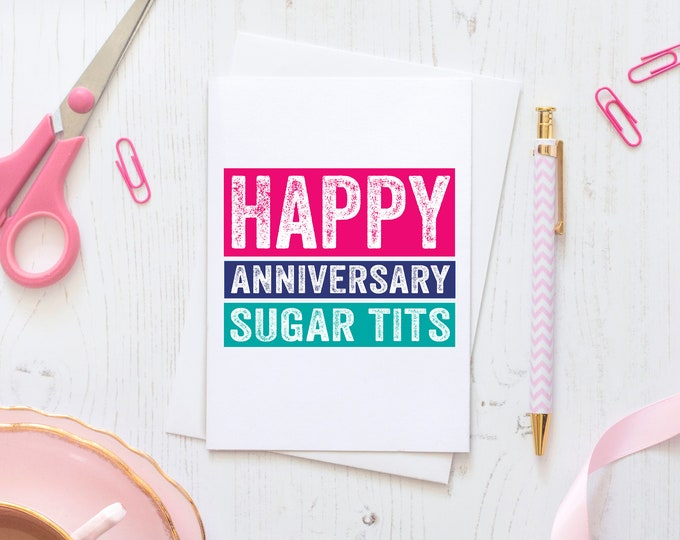 Happy Anniversary Sugar Tits Funny Anniversary Greeting Card