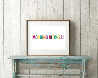 Morning Bitches Rainbow Funny Print