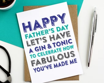 Happy Father's Day Let's Have a Gin and Tonic To Celebrate How Fabulous You've Made Me Funny Father's Day Greetings Card DYPFD21