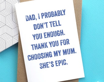 Dad I probably Don't Tell You Enough Funny British Humour Typographic Mum Father's Day Greeting Card DYPFD046