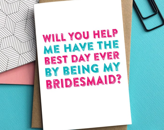Will You Help Me Have the Best Day Ever By Being My Bridesmaid Typographic Contemporary Letterpress Inspired Card DYPW0