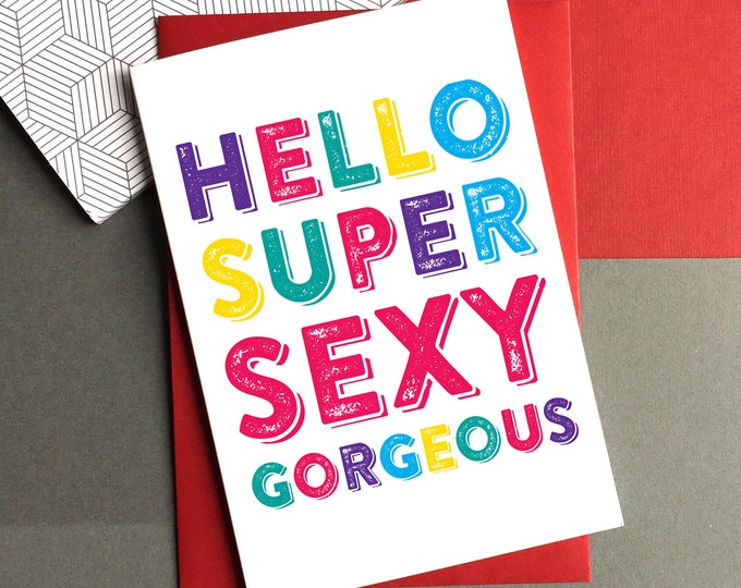 Hello Gorgeous Super Sexy Gorgeous British Made Valentines Letterpress Inspired Greetings Card DYPLO04