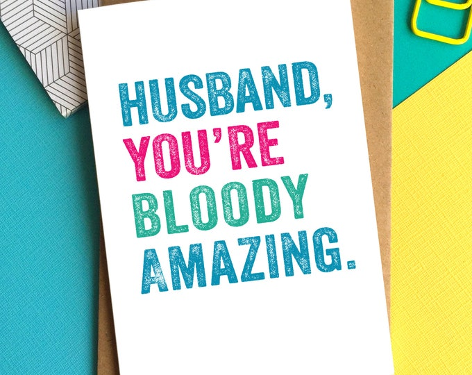 Husband You're Bloody Amazing Anniversary Birthday Valentine Greetings Card DYPHA06