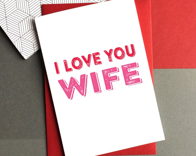 I Love You Wife Typographic Contemporary Letterpress Inspired Wedding Anniversary Valentine Birthday Celebration Card DYPL034