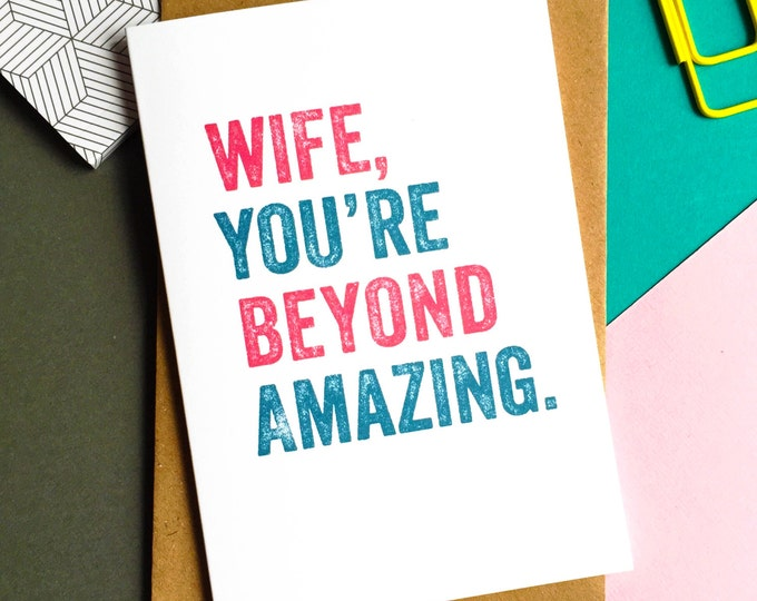 Wife You're Beyond Amazing Anniversary Typographic Contemporary Valentines Celebration Greetings Card