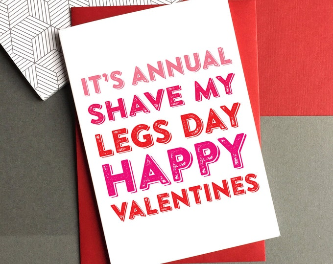 It's Annual Shave my Legs Day Funny British Valentines Day Typographic Greetings Card