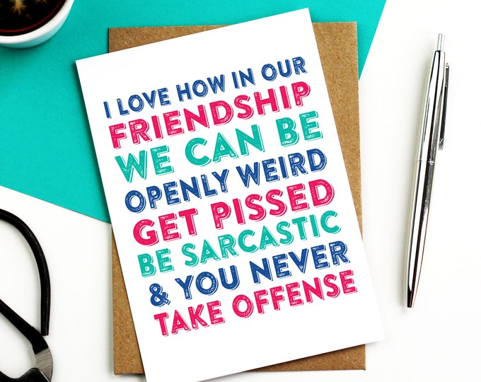 I Love How In Our Friendship We Can Be Openly Weird Cheeky Woodblock style Friendship card