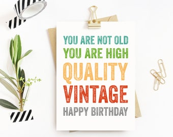 You are not old You are high quality Vintage Special Occasions Funny Celebration Greeting Card