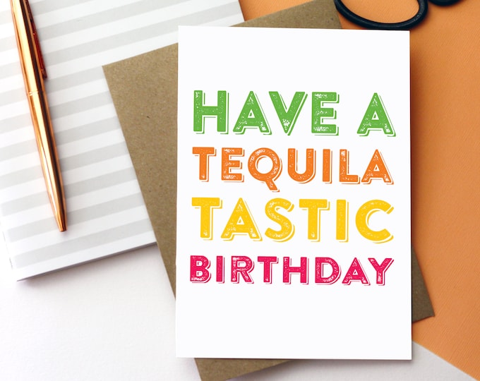 Have a Tequilatastic Birthday funny typographic contemporary British Made Birthday celebration Greetings Card