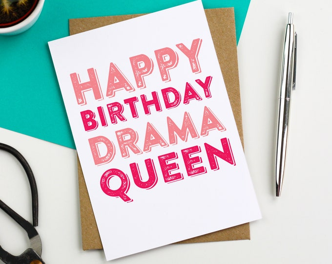 Happy Birthday Drama Queen Funny Letterpress Inspired British Made Joke Birthday Greetings Card