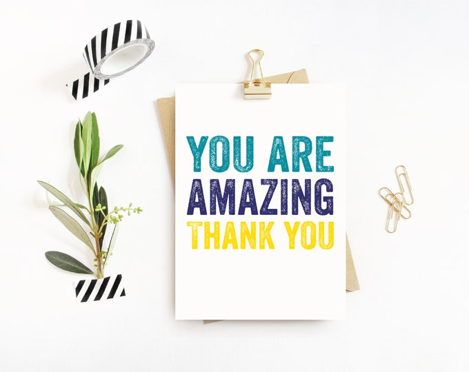 You are Amazing Thank you lovely positive affirmation card