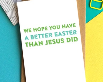 Wishing You a Better Easter Than Jesus Had Funny Easter Greetings Card