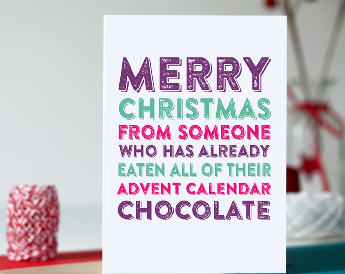 Merry Christmas Eaten all the Advent Chocolate Funny Greeting Card DYPCH26