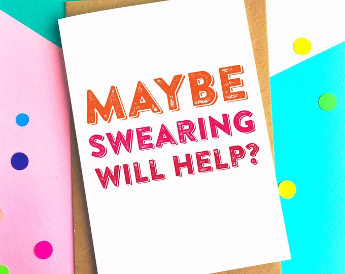 Maybe Swearing Will Help? Funny Motivational Inspirational Greetings Card