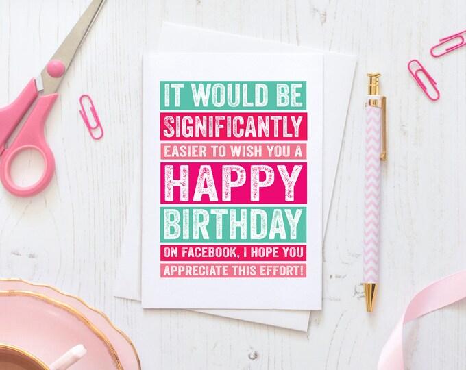 Facebook Effort Funny Happy Birthday British Humour Greetings Card