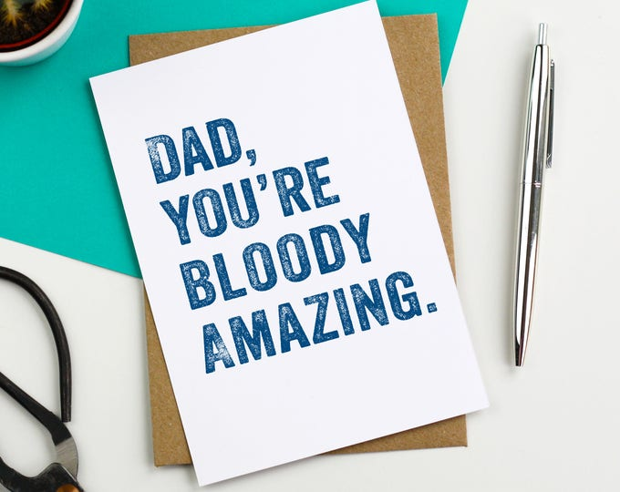 Dad You're Bloody Amazing Typographic Simple Funny Father's Day Greeting Card