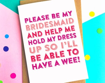 Funny Bridesmaid British Please Help Be My Bridesmaid and Help Hold Up My Dress so I can Wee Contemporary Wedding Greetings Card DYPW011