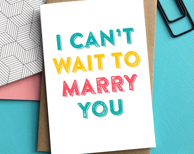 I Can't Wait to Marry You Wedding Celebration Typographic Contemporary British Letterpress Inspired Greetings Card