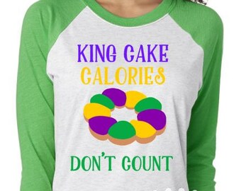 Mardi Gras Parade Shirt; King Cake Calories Don't Count, Raglan; Mardi Gras Beads Shirt