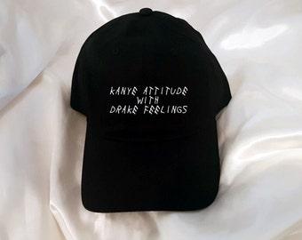 Kanye attitude with Drake feelings Baseball Hat 8a9de547c0cf