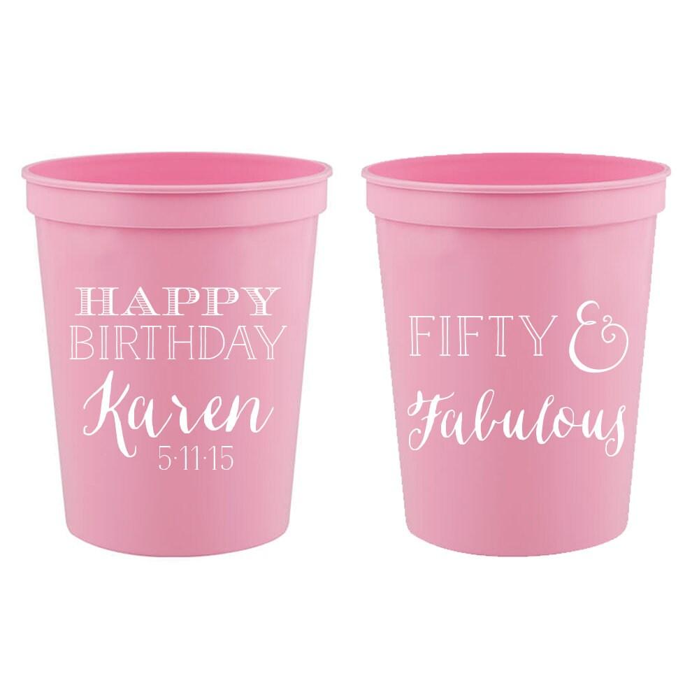 Fifty & Fabulous Custom Stadium Cups 16 oz Party
