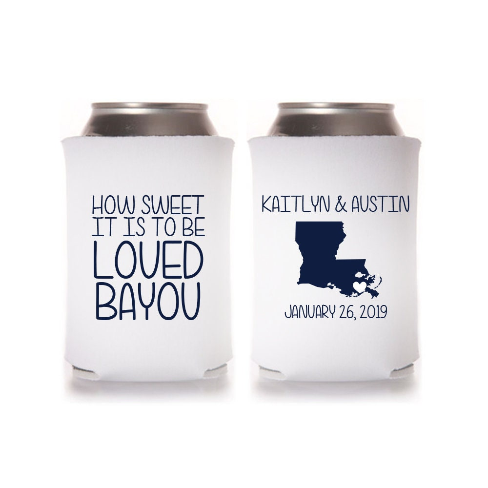 How Sweet it is to be loved Bayou Custom Can Cooler