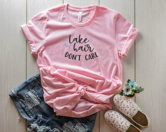 Lake Hair Don't Care T-Shirt • Perfect for Summer!