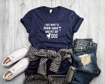 I Just Want to Drink Wine and Pet My Dog Crewneck T-Shirt for Dog Moms