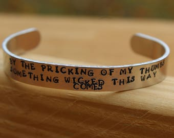 Shakespeare - Macbeth Metal Stamped Quote Cuff Bracelet - By the Pricking of my thumbs, something wicked this way comes.