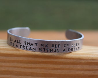 Edgar Allan Poe - Is All That We See or Seem But A Dream Within A Dream Metal Stamped Poetry Quote Cuff Bracelet - literary jewelry