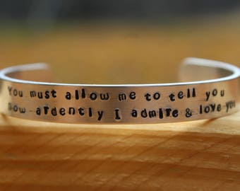 """Jane Austen - Pride and Prejudice Metal stamped quote cuff bracelet - """"You must allow me to tell you how ardently I admire and love you"""""""