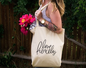 Love Fiercely Tote Bag, Cotton Tote Bag, Tote Bag, Mother's Day Gift, Gift Ideas for Mom, Farmer's Market Tote Bag