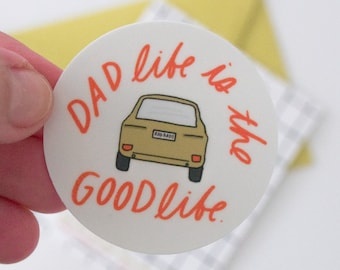 Dad Life is the Good Life Sticker. Vinyl Sticker for Dad, Father's Day Gifts, Gifts for Dads, Rad Dad Sticker