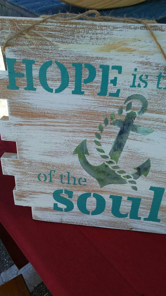 Hope Is the Anchor of the Soul Wooden Stenciled Sign