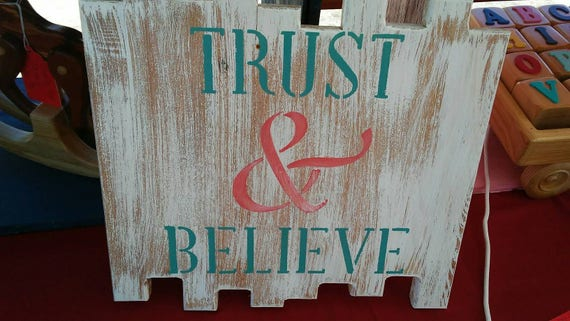 Trust & Believe wood stenciled sign