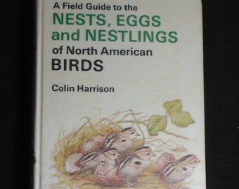 Field Guide to the Nests, Eggs, and Nestlings of North American Birds by Colin Harrison