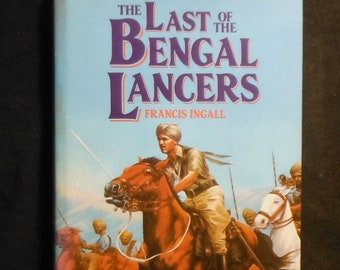 The Last of the Bengal Lancers by Francis Ingall Signed Copy