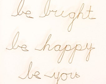 be bright, be happy, be you