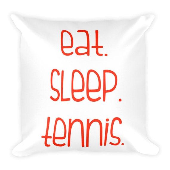 Eat Sleep Tennis Square Pillow Tennis Gift Luna B Tee