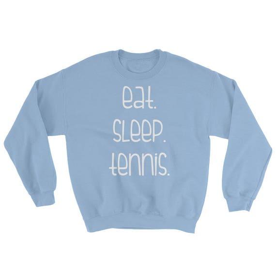Eat Sleep Tennis Unisex Sweatshirt Tennis Gift Long Sleeve Tennis may colors to choose from